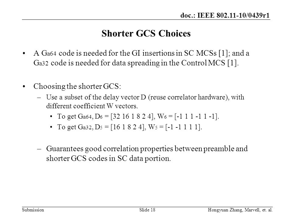 Shorter GCS Choices A Ga64 code is needed for the GI insertions in SC MCSs [1]; and a Ga32 code is needed for data spreading in the Control MCS [1].